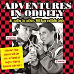 Adventures in Oddity: A Decades-Long Odyssey with Two of the Stars of America's Longest-Running Dramatic Radio Series! | Will Ryan,Katie Leigh