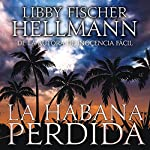 La Habana Perdida [Havana Lost] | Libby Fischer Hellmann,Manuel Dominguez