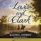 Lewis and Clark Hörbuch von Ralph K. Andrist Gesprochen von: Joe Barrett
