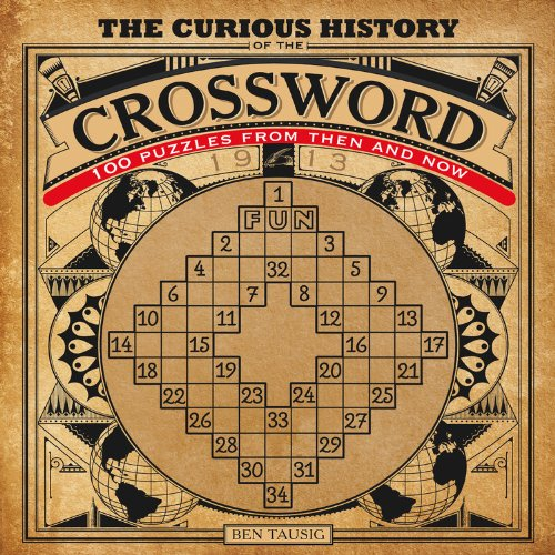 The Curious History of the Crossword: 100 Puzzles from Then and Now by Ben Tausig, Mr. Media Interviews