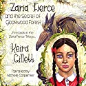 Zaria Fierce and the Secret of Gloomwood Forest Audiobook by Keira Gillett Narrated by Michele Carpenter