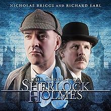 Sherlock Holmes - The Ordeals of Sherlock Holmes (       UNABRIDGED) by Jonathan Barnes Narrated by Nicholas Briggs, Richard Earl