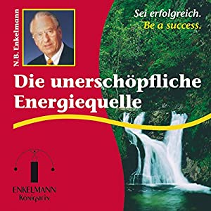 Die unerschöpfliche Energiequelle Hörbuch