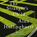 The Stranger's Child (       UNABRIDGED) by Alan Hollinghurst Narrated by James Daniel Wilson