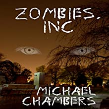 Zombies, Inc Audiobook by Michael Chambers Narrated by Michelle Marie
