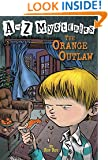 The Orange Outlaw (A to Z Mysteries)