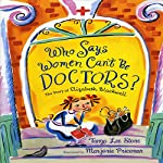 Who Says Women Can't Be Doctors?: The Story of Elizabeth Blackwell | Tanya Lee Stone