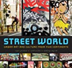 Street World: Urban Art and Culture f...
