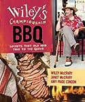 Wiley's Championship BBQ: Secrets tha...