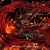 Gospel Of The Throttle 狂奔Remix Ver.