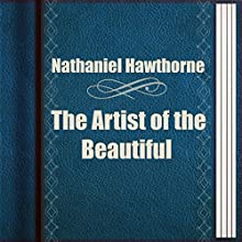 The Artist of the Beautiful (English-Chinese Bilingual Edition) (       UNABRIDGED) by Nathaniel Hawthorne Narrated by Anastasia Bertollo