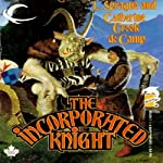 The Incorporated Knight | L. Sprague de Camp,Catherine Crook de Camp
