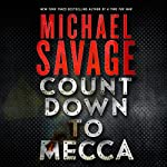 Countdown to Mecca: A Thriller | Michael Savage