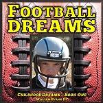 Football Dreams: Childhood Dreams Series, Book One | William Evans III