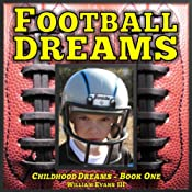 Football Dreams: Childhood Dreams Series, Book One | William Evans III