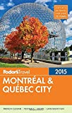img - for Fodor's Montreal & Quebec City 2015 (Full-color Travel Guide) book / textbook / text book