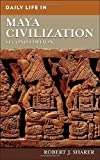 img - for Daily Life in Maya Civilization 2nd edition by Sharer, Robert J. (2009) Hardcover book / textbook / text book