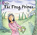 Frog Prince (Collins Big Cat) (000741272X) by Fisher, Chris