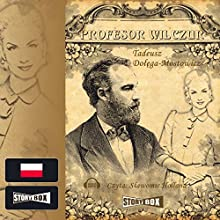 Profesor Wilczur Audiobook by Tadeusz Dolega-Mostowicz Narrated by Slawomir Holland