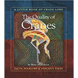 The Quality of Cranes: A Little Book of Crane Lore ~ Betsy Didrickson