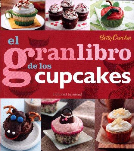 El gran libro de los cupcakes (REPOSTERIA DE DISEÑO)