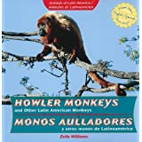 Howler Monkeys and Other Latin American Monkeys/Monos Aulladores y Otros Monos de Latinoamerica (Animals of Latin...