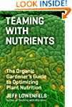 Teaming with Nutrients: The Organic G...
