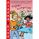 Super Surprise: Zigzag Kids, Book 6 (       UNABRIDGED) by Patricia Reilly Giff Narrated by Ariadne Meyers