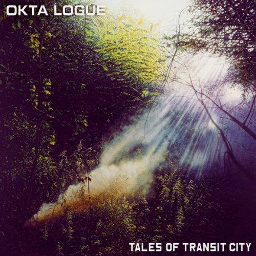 Tales of Transit City by Okta Logue