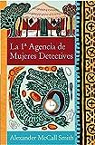 La 1a Agencia de Mujeres Detectives = The No 1 Ladies' Detective Agency (Narrativa (Punto de Lectura)) Alexander McCall Smith