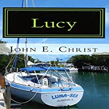 Lucy: Avenging Hitwoman Audiobook by John E. Christ Narrated by John Christ