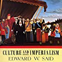 Culture and Imperialism Audiobook by Edward W. Said Narrated by Peter Ganim