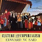 Culture and Imperialism Hörbuch von Edward W. Said Gesprochen von: Peter Ganim