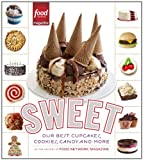 Editors of Food Network Magazine Sweet: Our Best Cupcakes, Cookies, Candy, and More