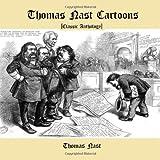 Thomas Nast Cartoons [Classic Anthology]