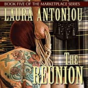 The Reunion: Book Five of the Marketplace Series | [Laura Antoniou]