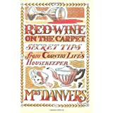 Red Wine on the Carpet: Secret Tips from Country Life's Housekeeperby Mrs Danvers