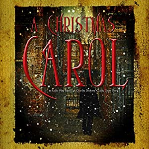 A Christmas Carol (Dramatized): A Radio Play Based on Charles Dickens' Classic Short Story | [Charles Dickens, Shane Salk (producer)]