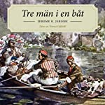 Tre män i en båt [Three Men in a Boat] | Jerome Klapka Jerome