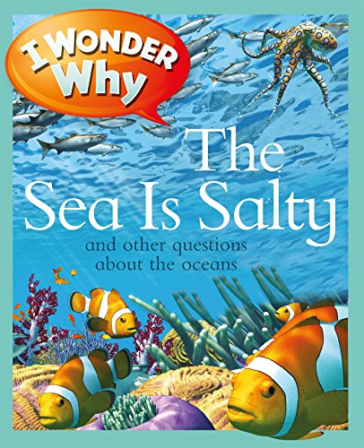 i-wonder-why-the-sea-is-salty-and-other-questions-about-the-oceans