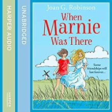 When Marnie Was There (       ABRIDGED) by Joan G. Robinson Narrated by Jan Francis
