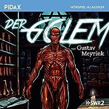 Der Golem Hörspiel von Gustav Meyrink Gesprochen von: Felix von Manteuffel, Klaus Weiss, Ernst Konarek, Ralf Lichtenberg, Barbara Falter