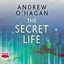 The Secret Life: Three True Stories Audiobook by Andrew O'Hagan Narrated by Robin Laing