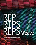 img - for Rep, Rips, Reps Weave: Projects, Instruction, and Inspiration book / textbook / text book