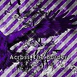 Across The Border 初回限定盤Bタイプ