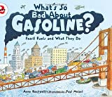What's So Bad About Gasoline?: Fossil Fuels and What They Do (Let's-Read-and-Find-Out Science 2) (0061575275) by Rockwell, Anne