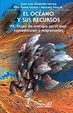 img - for El oceano y sus recursos, VII. Flujos de energia en el mar: reproduccion y migraciones (Spanish Edition) book / textbook / text book
