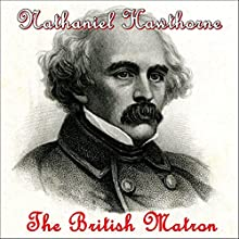 The British Matron Audiobook by Nathaniel Hawthorne Narrated by Alfred C. Martino