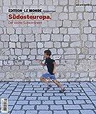 Südosteuropa: Der kleine Subkontinent