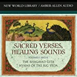 Sacred Verses, Healing Sounds, Volumes I and II: The Bhagavad Gita and Hymns of the Rig Veda | Deepak Chopra